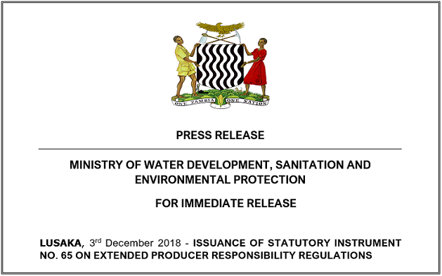 LUSAKA, 3rd December 2018 – ISSUANCE OF STATUTORY INSTRUMENT NO. 65 ON EXTENDED PRODUCER RESPONSIBILITY REGULATIONS
